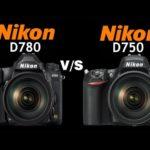 Обзор и отличия фотоаппарата Nikon D780 vs D750 Какой лучше купить